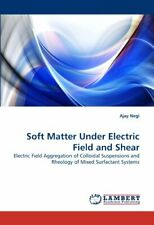 Soft Matter Under Electric Field and Shear. Negi, Ajay 9783838390680 New.#