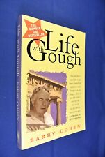 LIFE WITH GOUGH Barry Cohen GOUGH WHITLAM QUOTES book
