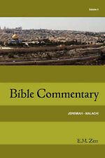 NEW Zerr Bible Commentary Vol. 4 Jeremiah - Malachi by E.  M. Zerr