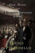 One, None and a Hundred Thousand by Pirandello, Luigi