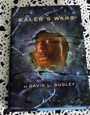 Caleb's Wars by David L. Dudley SIGNED 1st Edition Georgia Novel Hardcover