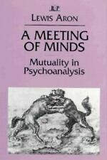 A Meeting of Minds: Mutuality in Psychoanalysis (Relational Perspectives Book Se