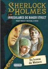 En Busca De Watson Sherlock Holmes Y Los Irregulares De Baker Street Hardcover