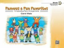 Famous & Fun Favorites Music Book 1 (Early Elementary) by Carol Matz