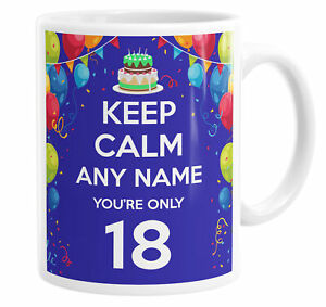 Keep Calm You're Only 18 Personalised Custom Name Mug Tea Cup