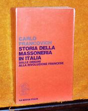 C. FRANCOVICH STORIA DELLA MASSONERIA IN ITALIA ED. LA NUOVA ITALIA 1975 517 PAG