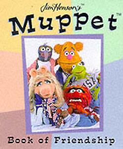 Jim Henson's Muppet Book of Friendship by Jim Henson Company Hardback, 1999 RARE