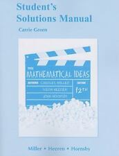 Student Solutions Manual for Mathematical Ideas by Miller, Charles D.