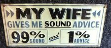 MY WIFE GIVES SOUND ADVICE Advertising Man or Woman Cave OFFICE SHOP Sign. New