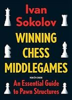Winning Chess Middlegames : An Essential Guide to Pawn Structures, Paperback ...