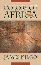 Colors Of Africa (brown Thrasher Books): By James Kilgo