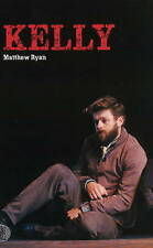 Kelly by Matthew Ryan (Paperback, 2013)