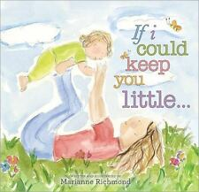If I Could Keep You Little... (Marianne Richmond), Richmond, Marianne, Very Good