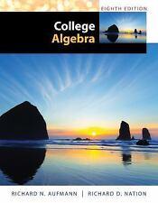 College Algebra by Aufmann, Richard N.; Nation, Richard D.