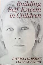 Building Self-Esteem in Children by Patricia H. Berne, Louis M. Savary (PB 1989)