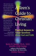 A Teen's Guide to Christian Living : Practical Answers to Tough Questions about