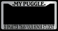 Chrome License Plate Frame My Puggle Is Smarter Than Your Honor Student Auto 532