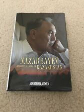 Nazarbayev and the Making of Kazakhstan: From Communism to Capitalism by Jonatha