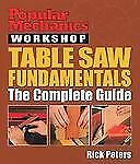 POPULAR MECHANICS WORKSHOP TABLE SAW FUNDAMENTALS COMPLETE GUIDE By Peters NEW