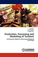 Production, Processing and Marketing of Turmeric: An Economic Analysis in Dharma