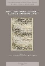 FORMAL APPROACHES AND NATURAL LANGUAGE IN MEDIEVAL LOGIC - CESALLI, LAURENT (EDT