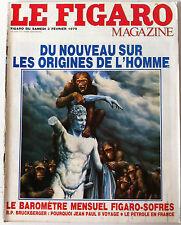 Le FIGARO Magasine du 03/02/1979; Du nouveau sur les origines de l'homme