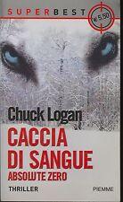 CACCIA DI SANGUE - ABSOLUTE ZERO - CHUCK LOGAN