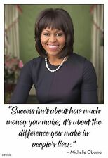 """13""""×19"""" Inspirational Poster: MICHELLE OBAMA Success Making a Difference Quote"""