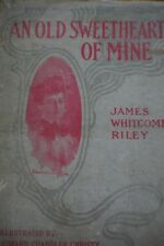 James Whitcomb Riley An Old Sweetheart of Mine 1902 First Edition
