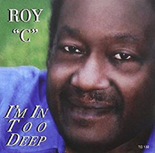 Roy C -   I'm In Too Deep   - New Factory Sealed Cd