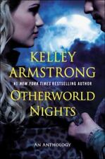 The Otherworld Ser.: Otherworld Nights by Kelley Armstrong (2014, Trade Paperback)