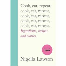 COOK, EAT, REPEAT By Nigella Lawson BRAND NEW on hand IN AUSTRALIA!