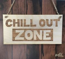 Chill Out Zone Quote Wooden Plaque Sign Laser Engraved pq118