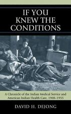 'If You Knew the Conditions': A Chronicle of the Indian Medical Service and A...