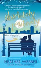 Absolutely, Positively: A Lucy Valentine Novel Webber, Heather Mass Market Pape
