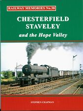 Railway Memories No.30 CHESTERFIELD, STAVELEY and The Hope Valley