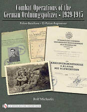 Combat Operations of the German Ordnungspolizei, 1939-1945: Polizei-Bataillone - SS-Polizei-Regimenter by Rolf Michaelis (Hardback, 2010)