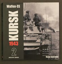 Waffen-SS KURSK 1943 Archive Series Volume 2 Two Remy Spezzano 2003 HBDJ 1stEdn