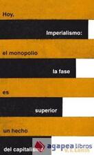 Imperialismo: la fase superior del capitalismo: hoy, el monopolio es un hecho