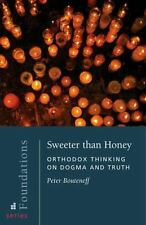 Sweeter Than Honey : Orthodox Thinking on Dogma and Truth by Peter Bouteneff...