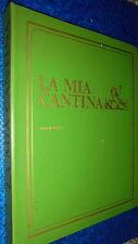 LA MIA CANTINA.VINI D'ITALIA.REGIONI.LIBREX EDITORE.1969 CARTONATO BUONISSIMO!!