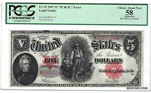 "PCGS CH. ABOUT NEW 58 1907 $5 WOODCHOPPER ""PCBLIC"" ERROR LEGAL TENDER Fr. 91"
