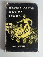 Ashes Of The Angry Years H.J. Summers WW2 War Corespondent