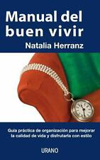 Manual del buen vivir (Spanish Edition)