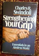 Strengthening Your Grip by Charles R. Swindoll Hardcover 1982 - JYY