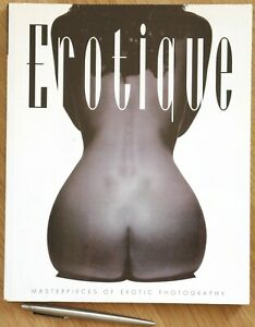 EROTIQUE - MASTERPIECES OF EROTIC PHOTOGRAPHY - Erotik - gr. Softcover Bildband