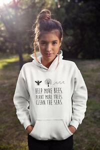Save the Bees Hoodie, Help More Bees Plant More Trees Clean The Seas Hoodie, ...