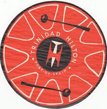 """Z4041-PORT OF SPAIN, TRINIDAD HILTON,  """" LUGGAGE - LABEL - ETICHETTA """""""