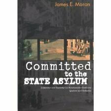 Committed to the State Asylum: Insanity and Society in  - Paperback / softback N