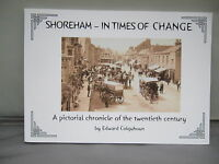 Shoreham - In Times of Change - Pictorial Chronicle of the 20th Century 2008
